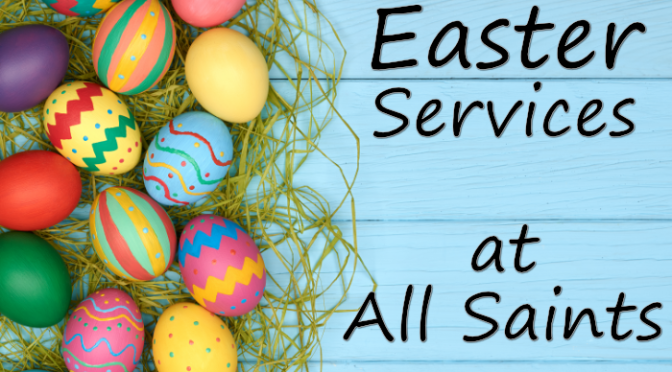 Easter Services at All Saints